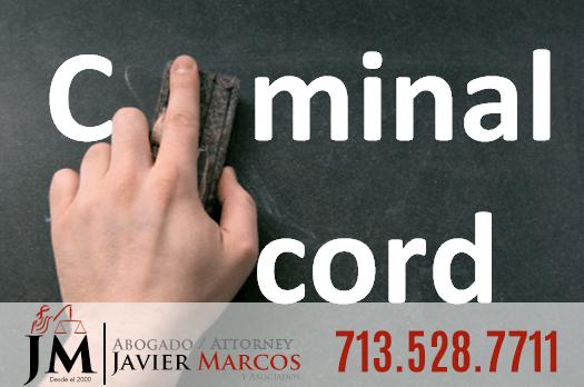 Limpiar record criminal | Abogado Javier Marcos | 713.528.7711